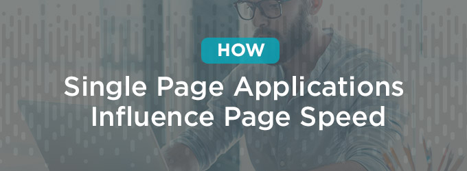 How Single Page Applications Influence Page Speed feature image